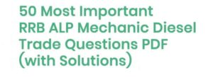 RRB ALP 50 Important Mechanic Diesel Trade Questions PDF