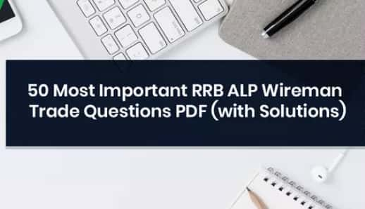 RRB ALP Stage II 50 Most Important Wireman Trade Questions PDF