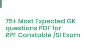 Download 75+ Most Expected GK questions PDF for RPF Exam 2018