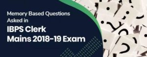 IBPS Clerk Mains Memory Based Questions 2018-19 PDF
