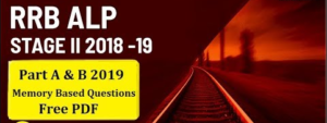 RRB ALP Stage 2 Part A & B Memory Based Questions PDF 2019