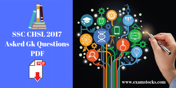 SSC CHSL 2017 Asked Gk Questions PDF All Shifts Download