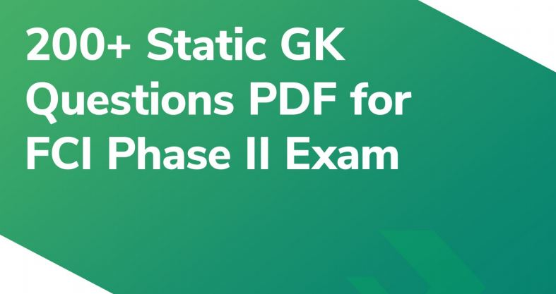200+ Static GK PDF for FCI Phase II Exam 2019