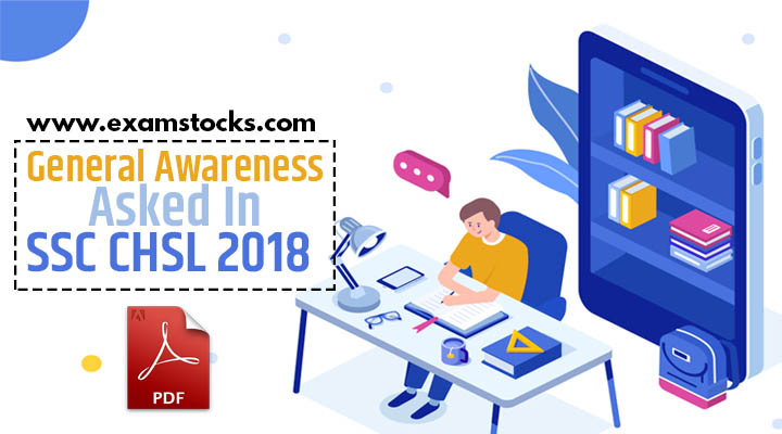 General Awareness Questions Asked In SSC CHSL 2018 PDF