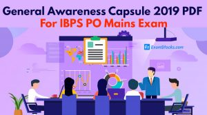 General Awareness Capsule 2019 PDF For IBPS PO Mains Exam