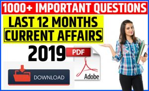 Last 12 Months Current Affairs 2019 PDF Download