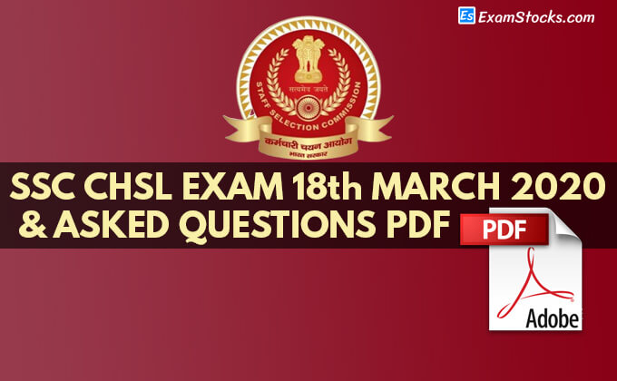 SSC CHSL Exam Analysis 18th March 2020 & Asked Questions PDF