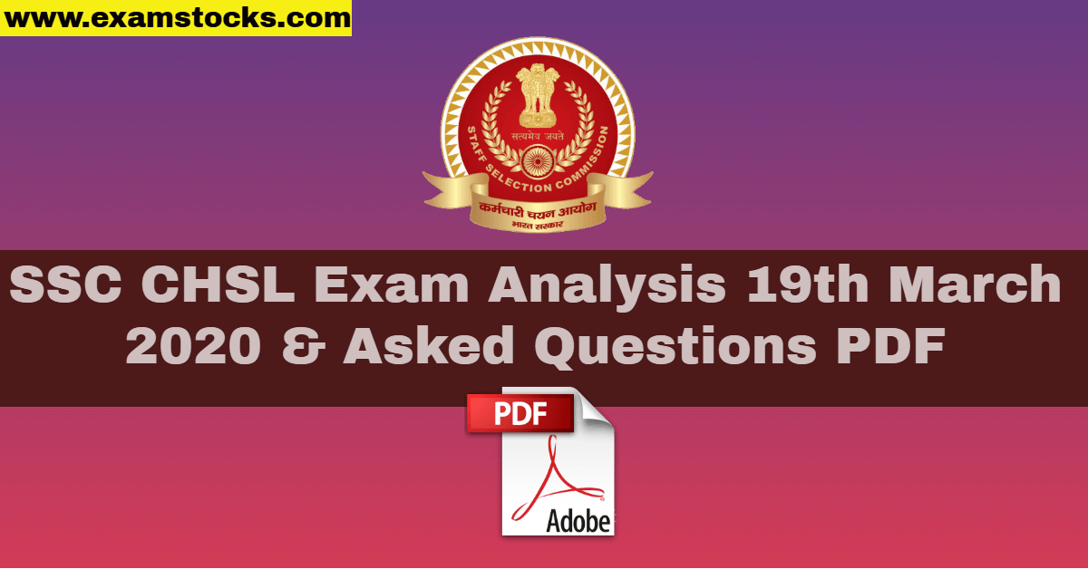 SSC CHSL Exam Analysis 19th March 2020 & Asked Questions PDF
