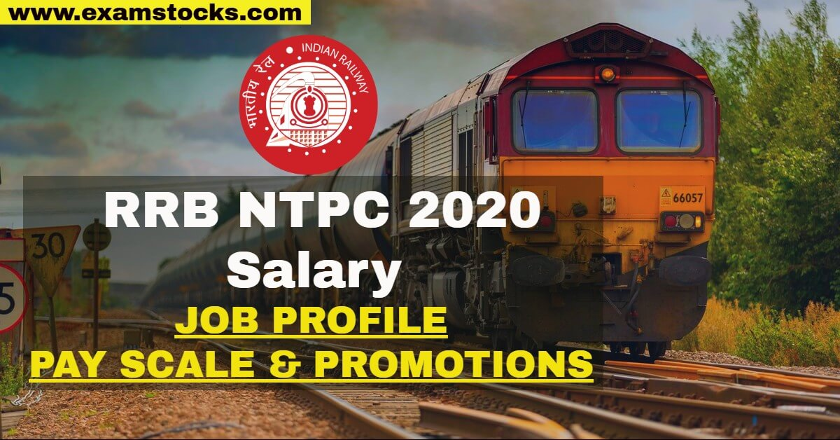 RRB NTPC Salary 2020: Job Profile, Pay Scale & Promotions