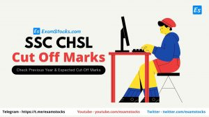 SSC CHSL Cut Off 2020 Check Expected & Previous Year Cutoff Marks