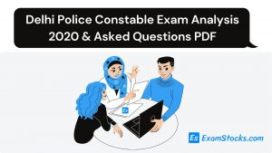 Delhi Police Constable Exam Analysis 2020 & Asked Questions PDF