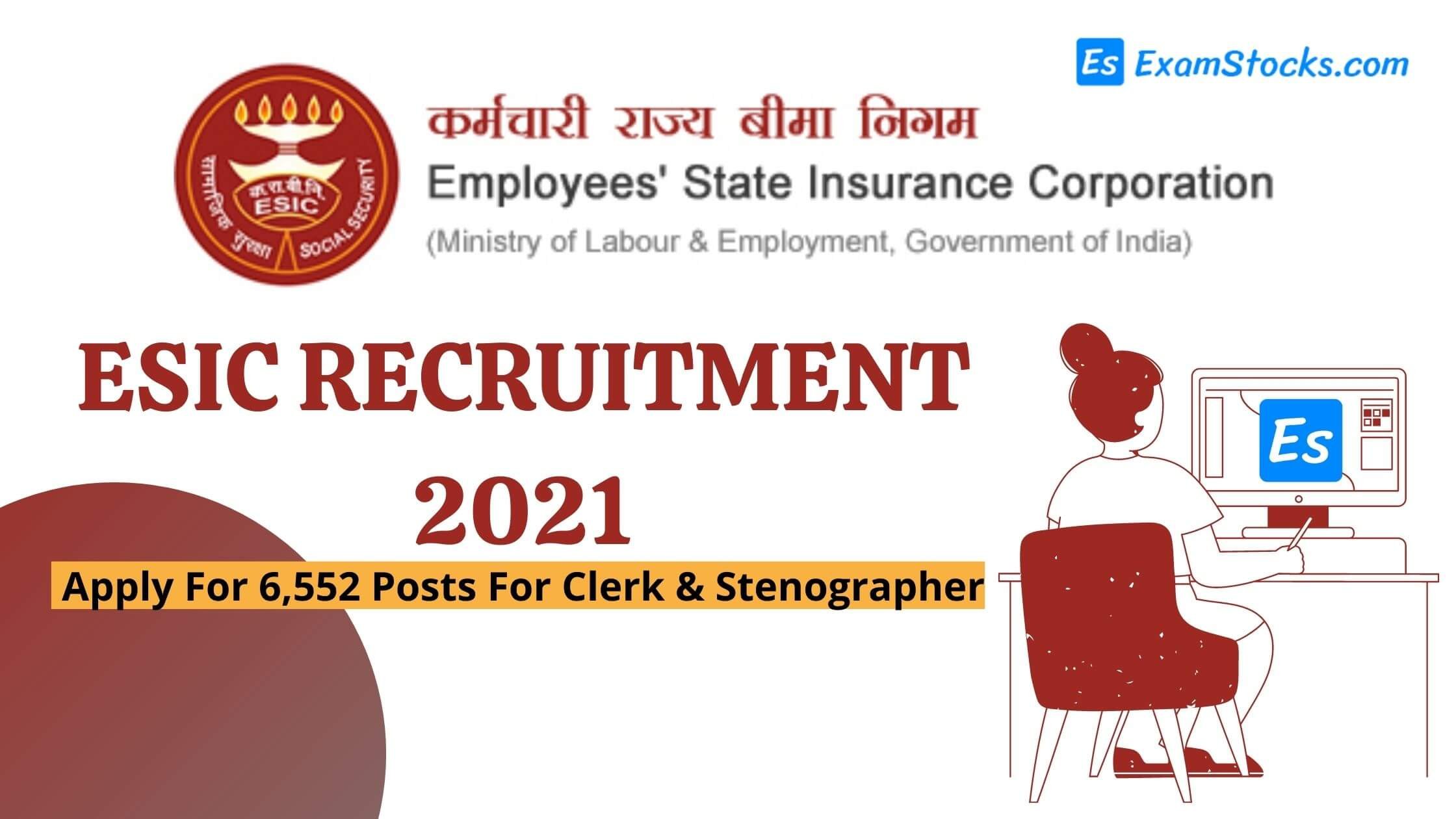 ESIC Recruitment 2021 Apply For 6552 Posts Of Clerk & Stenographer