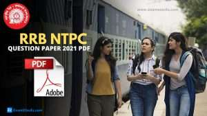 RRB NTPC Question Paper 2021 PDF & Answer Key